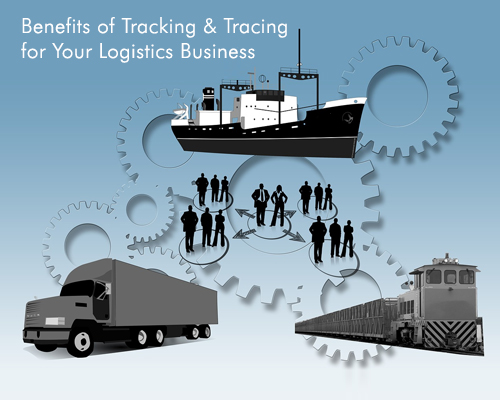 Benefits of Tracking & Tracing for Your Logistics Business