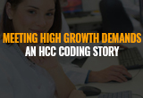 meeting-high-growth-demands-an-hcc-coding-story